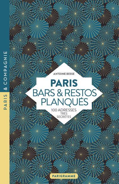 Besse Antoine - PARIS - BARS & RESTOS PLANQUES