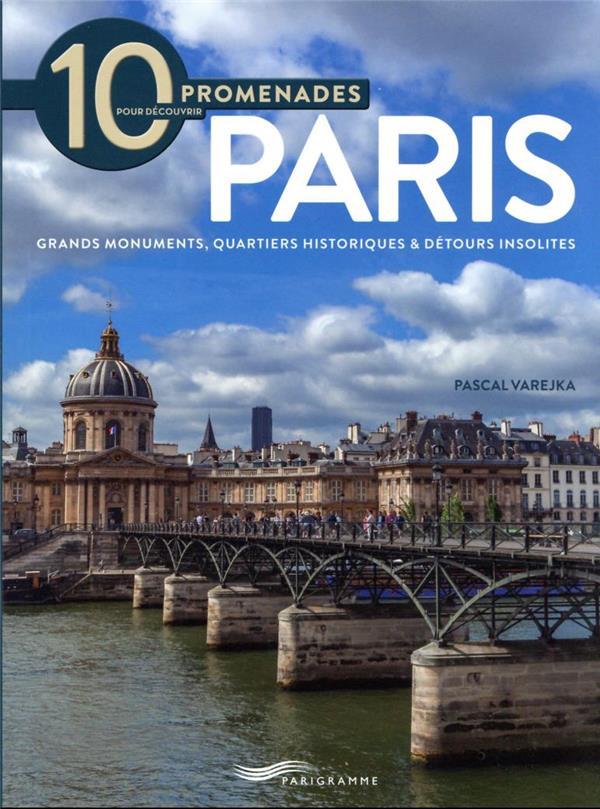 - 10 PROMENADES POUR DECOUVRIR PARIS (EDITION 2018)