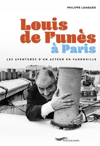 LOMBARD, PHILIPPE - LOUIS DE FUNES A PARIS
