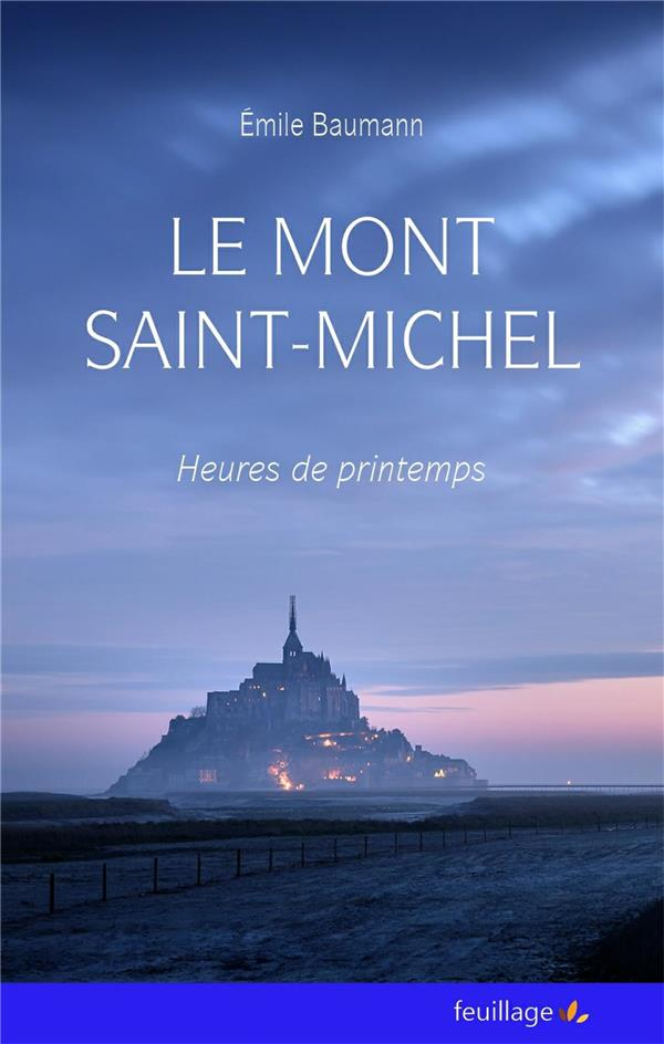LE MONT SAINT MICHEL - HEURES DE PRINTEMPS