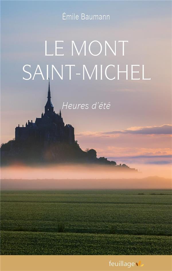 LE MONT SAINT MICHEL - HEURES D ETE