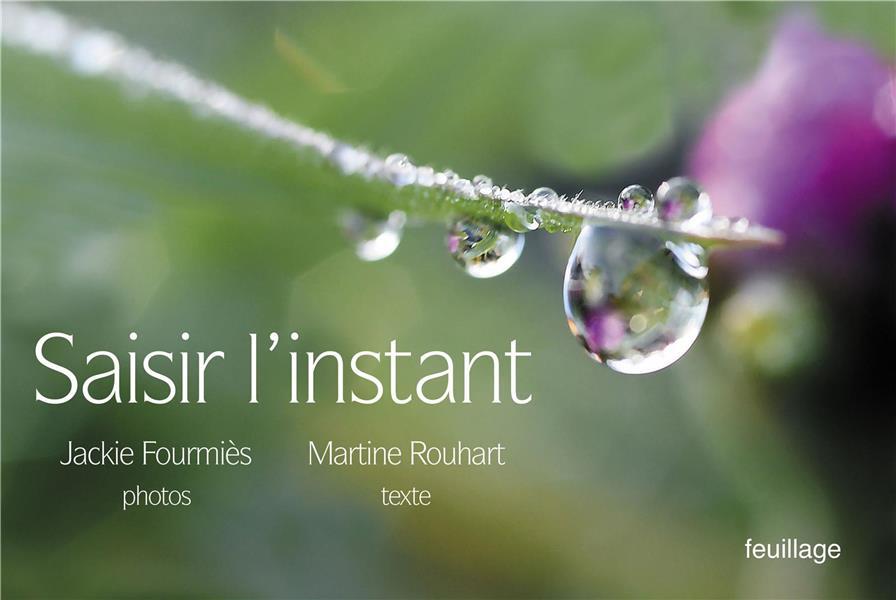 SAISIR L INSTANT
