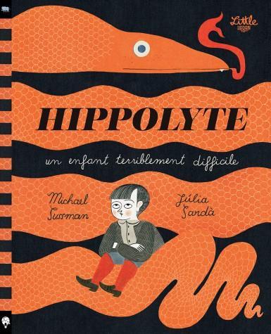 HIPPOLYTE  -  UN ENFANT TERRIBLEMENT DIFFICILE