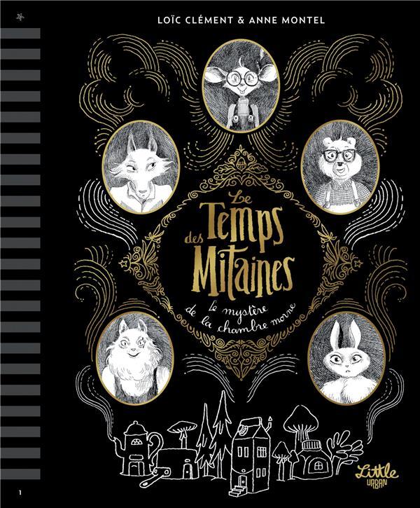 LE TEMPS DES MITAINES T.1  -  LE MYSTERE DE LA CHAMBRE MORNE -