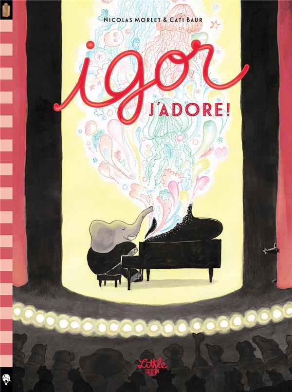 IGOR T.2     IGOR J'ADORE !
