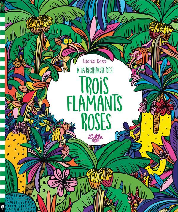 A LA RECHERCHE DES TROIS FLAMANTS ROSES