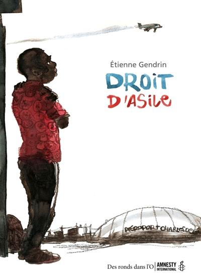 DROIT D'ASILE GENDRIN ETIENNE RONDS DANS L'O