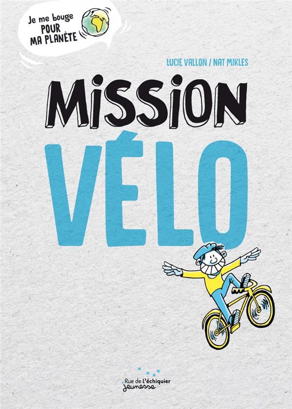 MISSION VELO VALLON LUCIE / MIKLE RUE ECHIQUIER