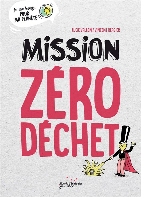MISSION ZERO DECHET VALLON/BERGIER RUE ECHIQUIER