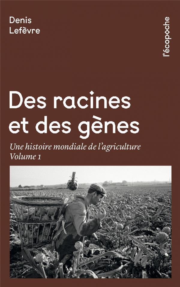 DES RACINES ET DES GENES T.1