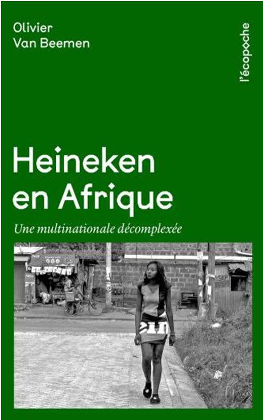 HEINEKEN EN AFRIQUE - UNE MULTINATIONALE DECOMPLEXEE