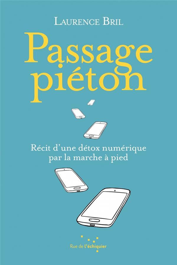 PASSAGE PIETON RECIT D'UNE DETOX NUMERIQUE