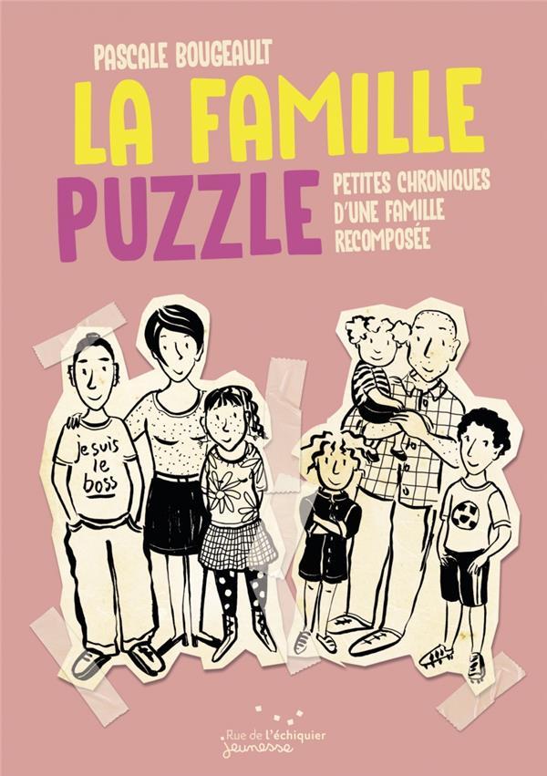 LA FAMILLE PUZZLE  -  PETITES CHRONIQUES DE LA FAMILLE RECOMPOSEE