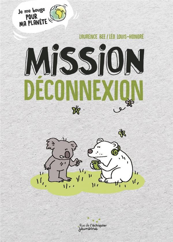 MISSION DECONNEXION BRIL/LOUIS-HONORE RUE ECHIQUIER