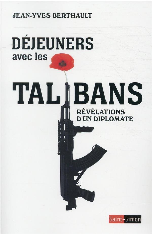 DEJEUNERS AVEC LES TALIBANS BERTHAULT, JEAN-YVES SAINT SIMON