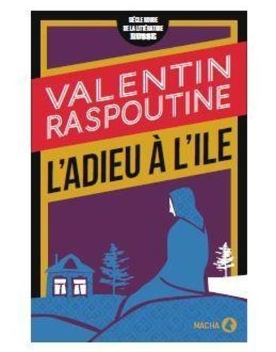 L'ADIEU A L'ILE RASPOUTINE, VALENTIN MACHA