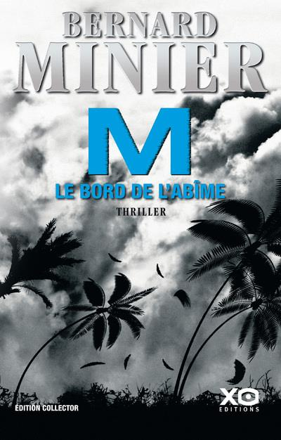 M, LE BORD DE L-ABIME MINIER BERNARD XO