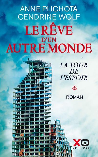 LE REVE D-UN AUTRE MONDE - LA PLICHOTA/WOLF XO