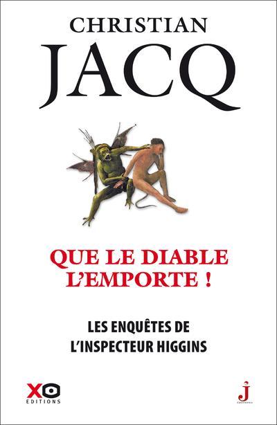 LES ENQUETES DE L'INSPECTEUR HIGGINS T.37  -  QUE LE DIABLE L'EMPORTE JACQ CHRISTIAN XO