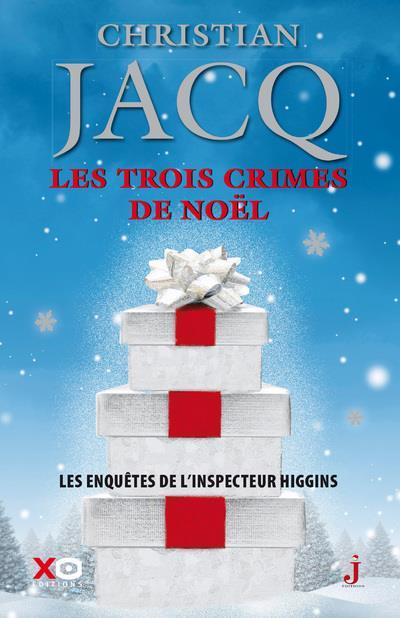 LES ENQUETES DE L'INSPECTEUR HIGGINS T.3  -  LES TROIS CRIMES DE NOEL JACQ, CHRISTIAN XO