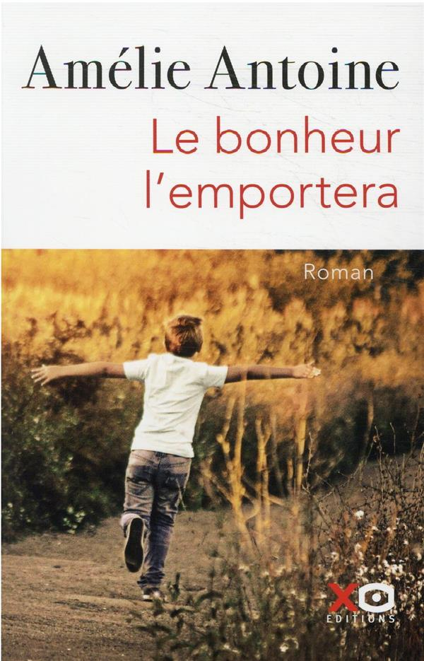 LE BONHEUR L'EMPORTERA ANTOINE AMELIE XO