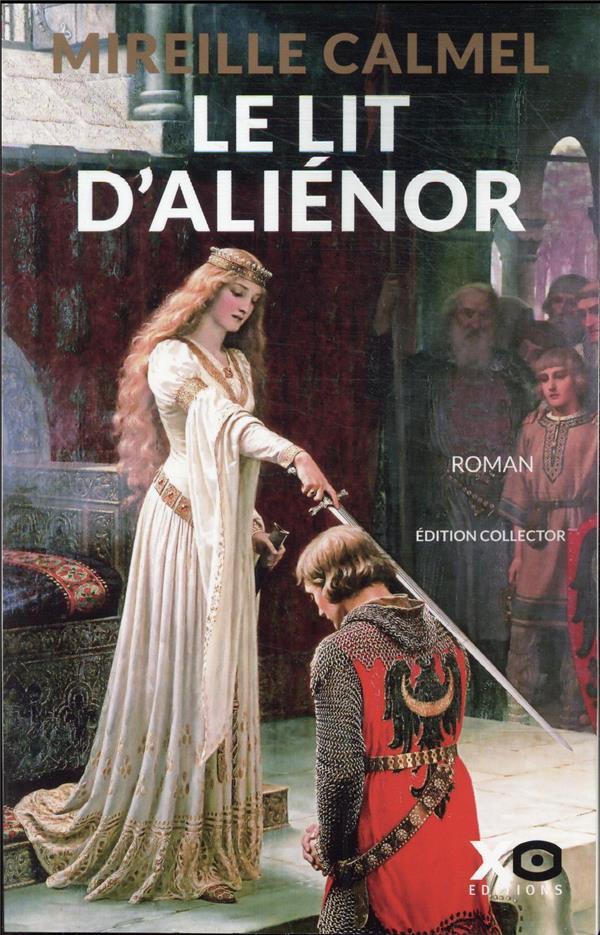 LE LIT D'ALIENOR T.1 CALMEL, MIREILLE XO