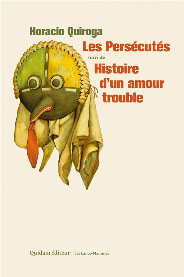 Les persécutés Histoire d'un amour trouble