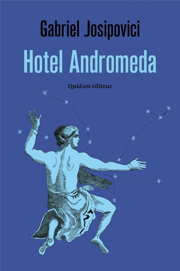 HOTEL ANDROMEDA JOSIPOVICI, GABRIEL QUIDAM