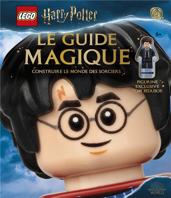 LEGO - HARRY POTTER  -  LE GUIDE MAGIQUE  -  CONSTRUIRE LE MONDE DES SORCIERS DOWSETT ELIZABETH NC