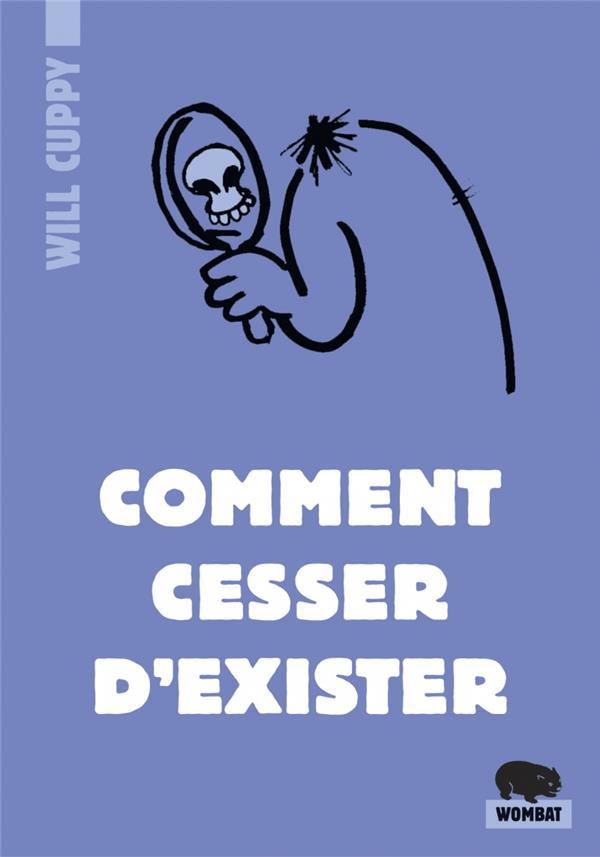 COMMENT CESSER D'EXISTER
