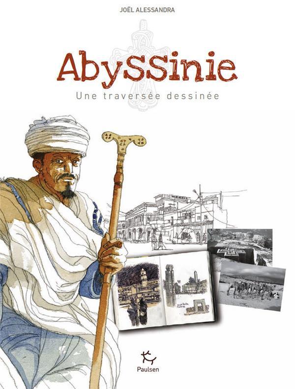 ABYSSINIE  -  UNE TRAVERSEE DESSINEE ALESSANDRA JOEL Paulsen