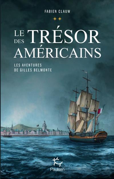 LES AVENTURES DE GILLES BELMONTE T.2  -  LE TRESOR DES AMERICAINS CLAUW FABIEN PAULSEN