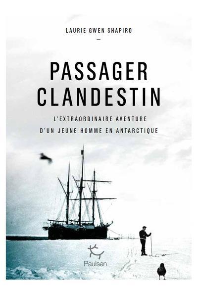 PASSAGER CLANDESTIN LAURIE GWEN SHAPIRO PAULSEN