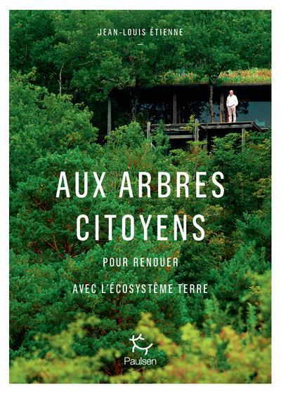 AUX ARBRES CITOYENS JEAN-LOUIS ETIENNE PAULSEN