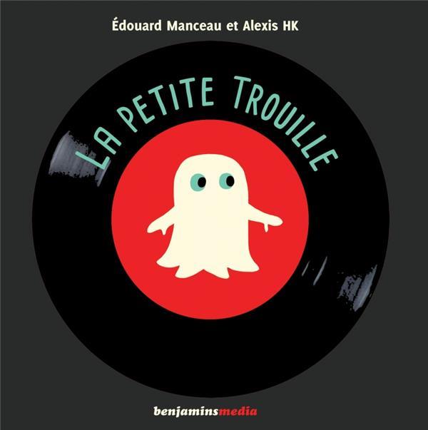LA PETITE TROUILLE (+CD MP3)