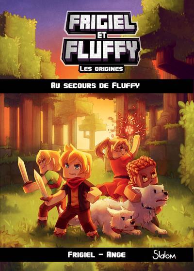 FRIGIEL ET FLUFFY - LES ORIGINES T.2  -  AU SECOURS DE FLUFFY FRIGIEL  SLALOM