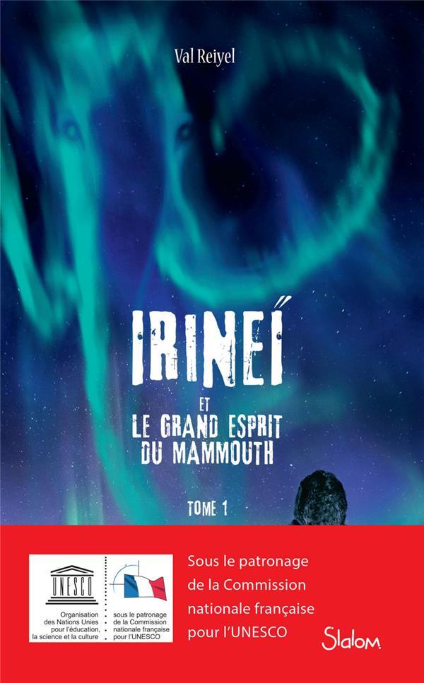 REIYEL VAL - IRINEI ET LE GRAND ESPRIT DU MAMMOUTH - TOME 1 - VOLUME 01