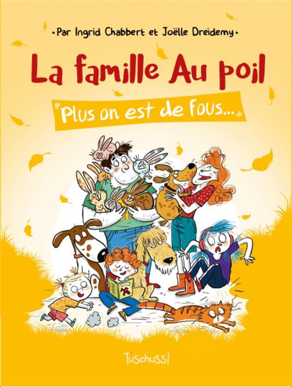 LA FAMILLE AU POIL T.2  -  PLUS ON EST DE FOUS...
