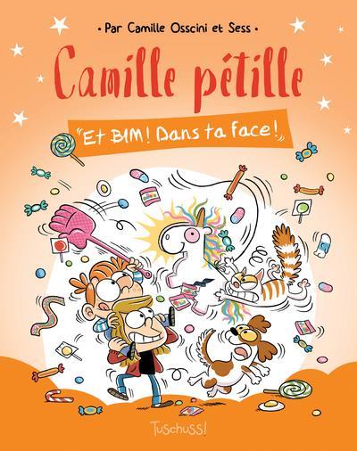 CAMILLE PETILLE T.2  -  ET BIM ! DANS TA FACE !