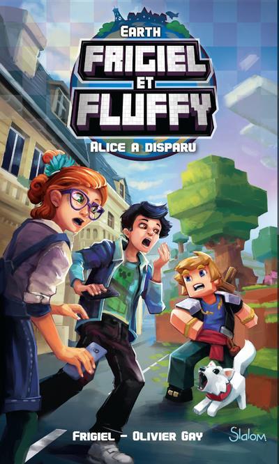 FRIGIEL ET FLUFFY  -  EARTH  -  ALICE A DISPARU
