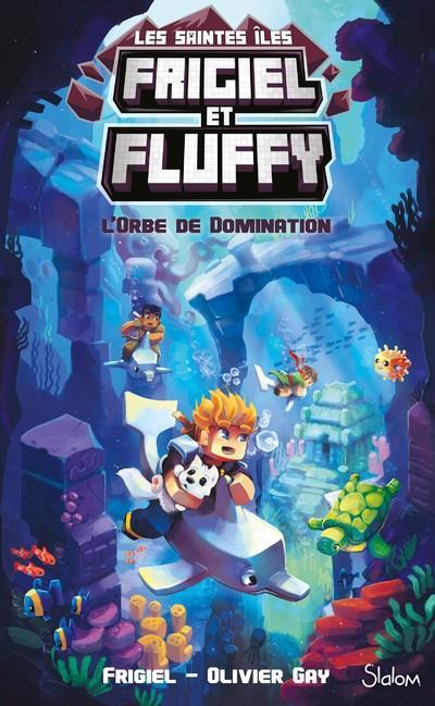 FRIGIEL ET FLUFFY - CYCLE DES SAINTES ILES T.2  -  L'ORBE DE DOMINATION FRIGIEL/GAY/FRICK SLALOM