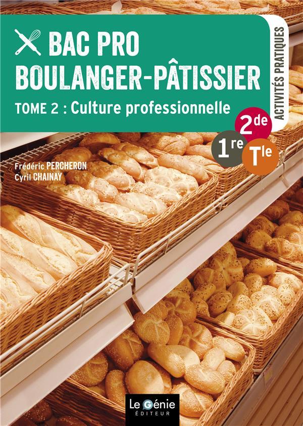 TOME 2- CULTURE PROFESSIONNELLE - BAC PRO BOULANGER-PATISSIER PERCHERON / CHAINAY Génie des glaciers