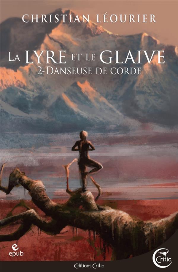 LA LYRE ET LE GLAIVE T.2  -  DANSEUSE DE CORDE