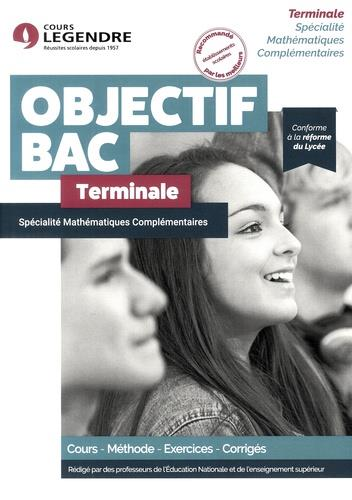SPECIALITE MATHEMATIQUES COMPLEMENTAIRES : TERMINALE  -  COURS METHODE EXERCICES CORRIGES