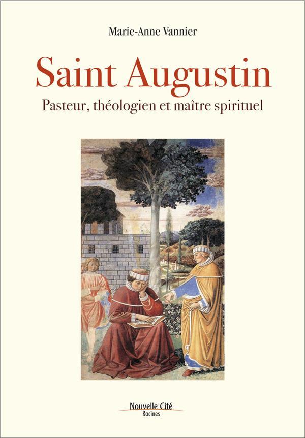 SAINT AUGUSTIN PASTEUR, THEOLOGIEN ET MAITRE SPIRITUEL