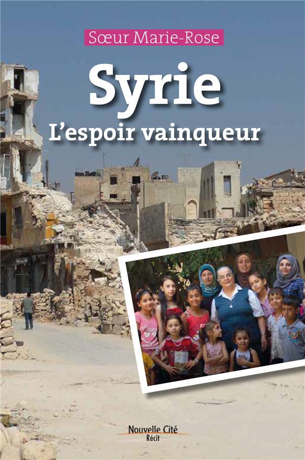 SYRIE L'ESPOIR VAINQUEUR  NOUVELLE CITE
