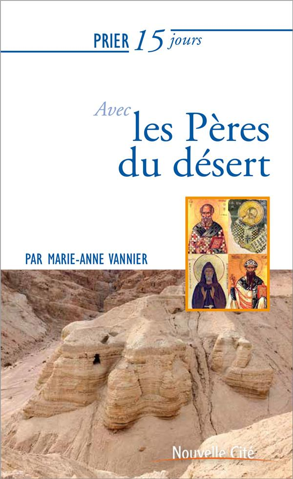 PRIER 15 JOURS AVEC LES PERES DU DESERT