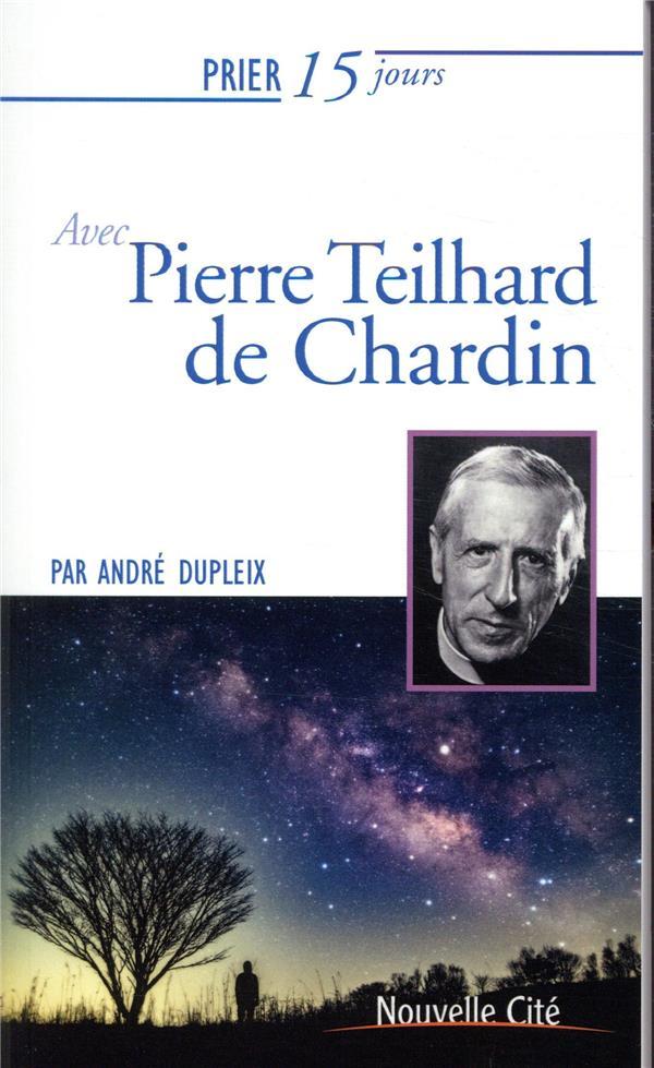 PRIER 15 JOURS AVEC TEILHARD DE CHARDIN NED