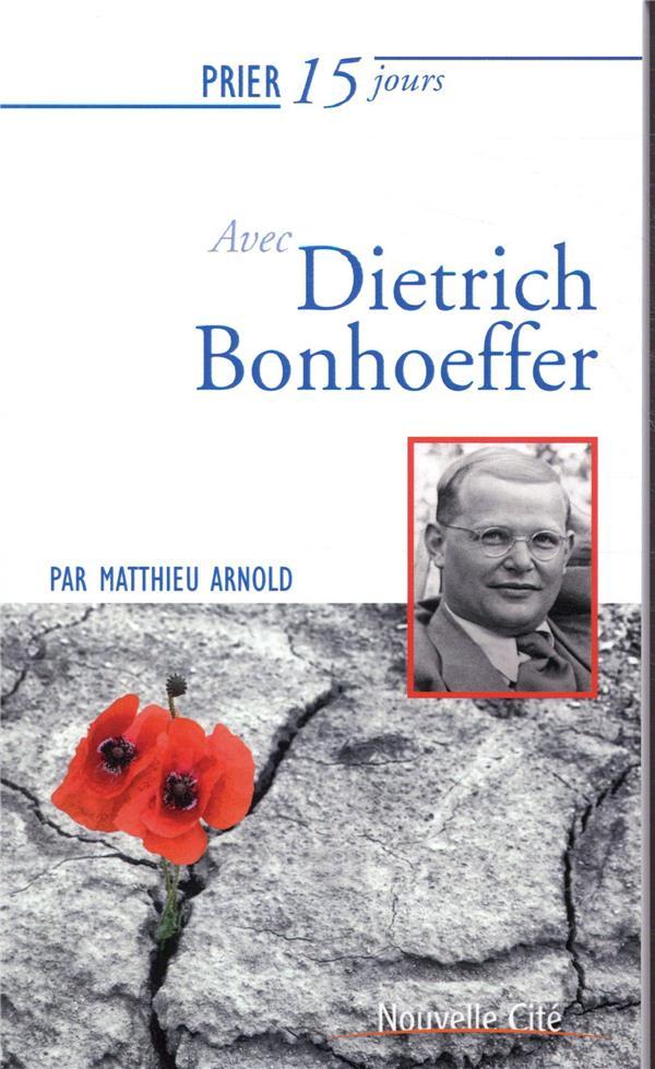 PRIER 15 JOURS AVEC DIETRICH BONHOEFFER  NED