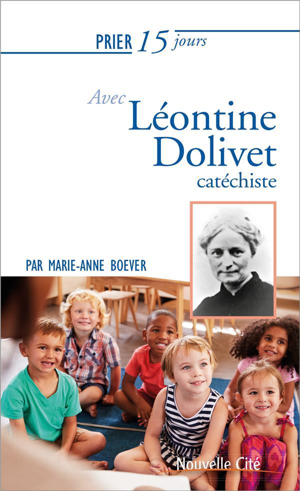 PRIER 15 JOURS AVEC LEONTINE DOLIVET